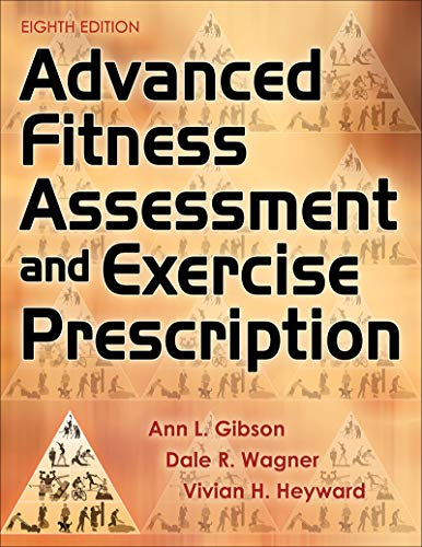 Advanced Fitness Assessment and Exercise Prescription 8th Edition with Online Video  8th 2018 9781492561347 Front Cover