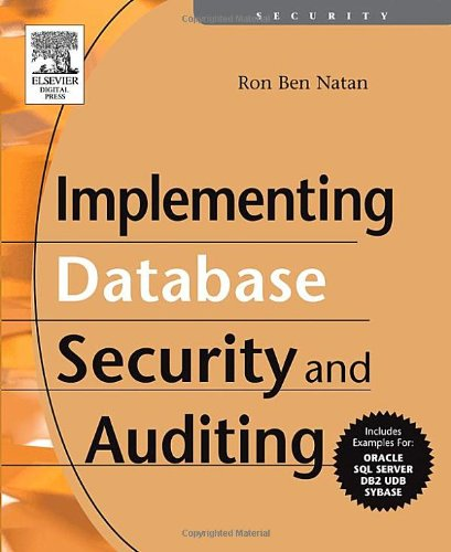 Implementing Database Security and Auditing   2005 9781555583347 Front Cover