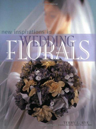 New Inspirations in Wedding Florals   2003 9781558706347 Front Cover