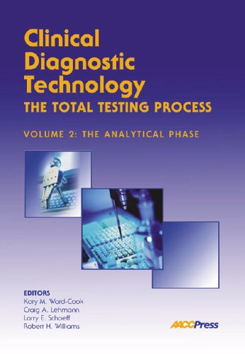 Clinical Diagnostic Technology : The Total Testing Process: The Analytical Phase N/A 9781594250347 Front Cover