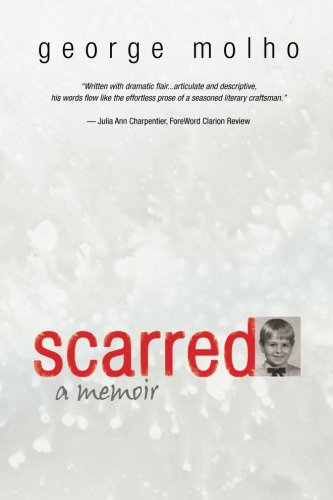 Scarred A Memoir  2009 9781938908347 Front Cover