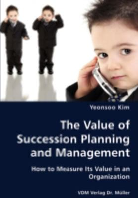 Value of Succession Planning and Management  N/A 9783836428347 Front Cover