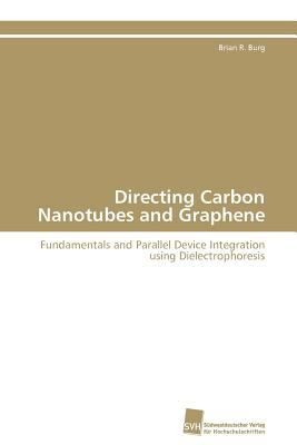 Directing Carbon Nanotubes and Graphene  N/A 9783838127347 Front Cover