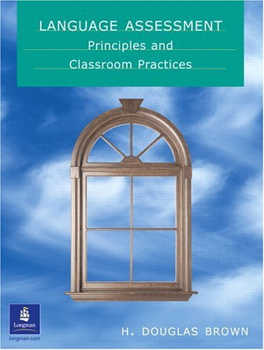 Language Assessment Principles and Classroom Practices  2004 edition cover