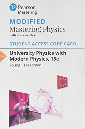 Modified Mastering Physics with Pearson EText -- Standalone Access Card -- for University Physics with Modern Physics  15th 2020 9780135206348 Front Cover