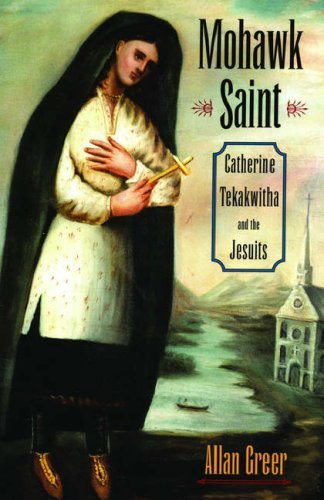 Mohawk Saint Catherine Tekakwitha and the Jesuits N/A edition cover