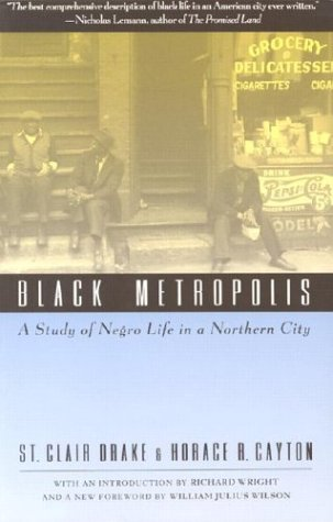 Black Metropolis A Study of Negro Life in a Northern City N/A 9780226162348 Front Cover