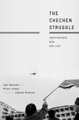 Chechen Struggle Independence Won and Lost  2010 9780230105348 Front Cover