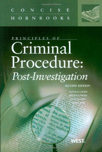 Principles of Criminal Procedure Post-Investigation, 2d, Concise Hornbook Series 2nd 2009 (Revised) edition cover