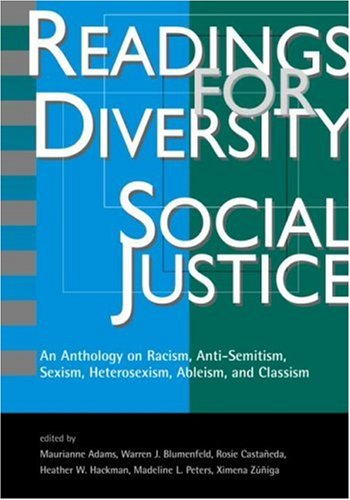 Readings for Diversity and Social Justice An Anthology on Racism, Sexism, Anti-Semitism, Heterosexism, Classism and Ableism  2000 edition cover