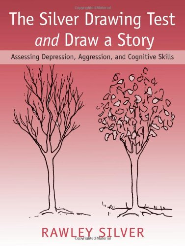 Silver Drawing Test and Draw a Story Assessing Depression, Aggression, and Cognitive Skills 2nd 2007 (Revised) edition cover