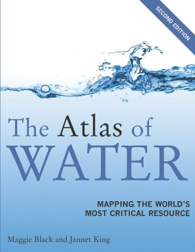 Atlas of Water, Second Edition Mapping the World's Most Critical Resource N/A edition cover