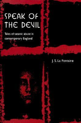Speak of the Devil Tales of Satanic Abuse in Contemporary England  1997 9780521629348 Front Cover