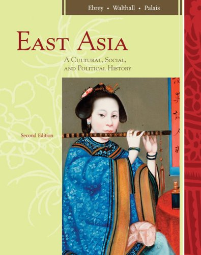 East Asia A Cultural, Social, and Political History 2nd 2009 9780547005348 Front Cover