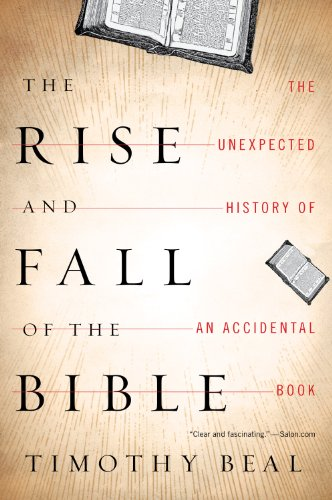 Rise and Fall of the Bible The Unexpected History of an Accidental Book  2011 edition cover
