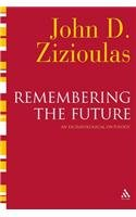 Remembering the Future An Eschatological Ontology  2009 9780567032348 Front Cover