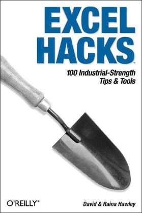Excel Hacks Tips and Tools for Streamlining Your Spreadsheets 2nd 2007 (Revised) 9780596528348 Front Cover