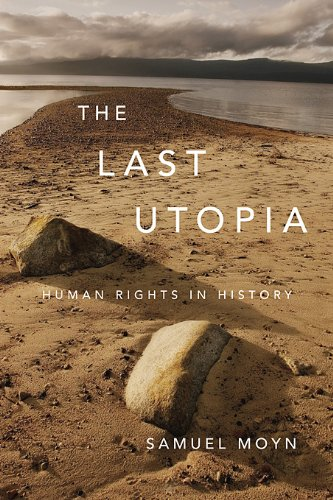 Last Utopia Human Rights in History  2010 9780674064348 Front Cover