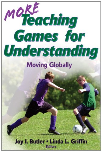 More Teaching Games for Understanding Moving Globally  2010 edition cover