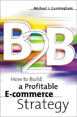B2B How to Build a Profitable E-Commerce Strategy  2000 9780738203348 Front Cover