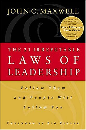 The 21 Irrefutable Laws Of Leadership: Follow Them and People Will Follow You 1st 1999 edition cover