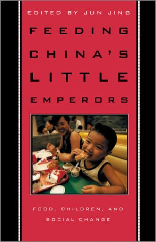 Feeding China's Little Emperors Food, Children, and Social Change  2000 9780804731348 Front Cover