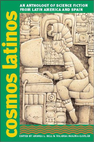 Cosmos Latinos An Anthology of Science Fiction from Latin America and Spain  2003 edition cover