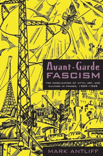Avant-Garde Fascism The Mobilization of Myth, Art, and Culture in France, 1909-1939  2007 edition cover