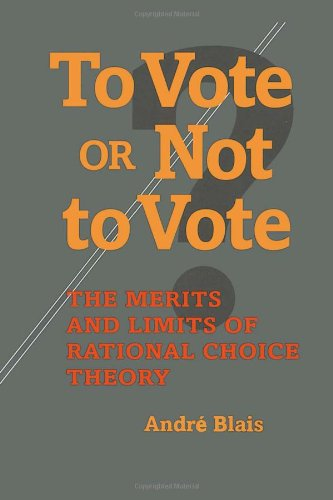 To Vote or Not to Vote The Merits and Limits of Rational Choice Theory  2000 edition cover