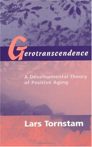 Gerotranscendence A Developmental Theory of Positive Aging  2005 edition cover