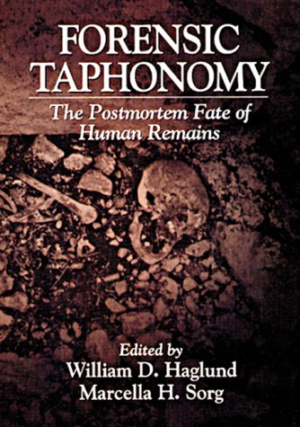 Forensic Taphonomy The Postmortem Fate of Human Remains  1996 edition cover