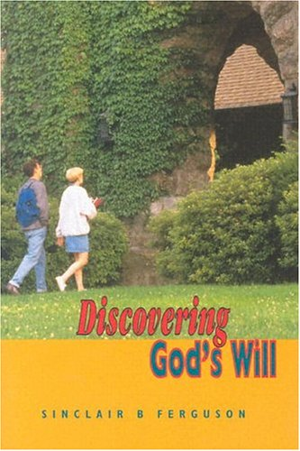 Discovering God's Will  1981 (Reprint) edition cover