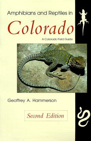 Amphibians and Reptiles in Colorado  2nd 1999 (Revised) 9780870815348 Front Cover