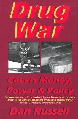 Drug War : Covert Money, Power and Policy  1999 9780965025348 Front Cover