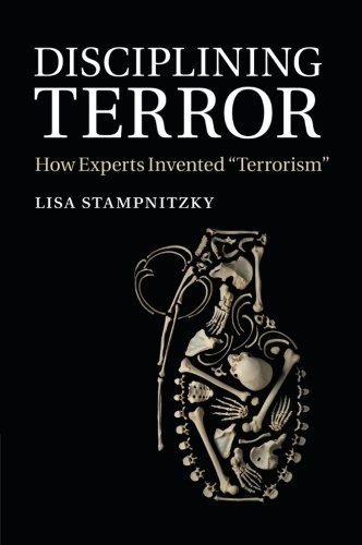 Disciplining Terror: How Experts Invented Terrorism  2014 9781107697348 Front Cover