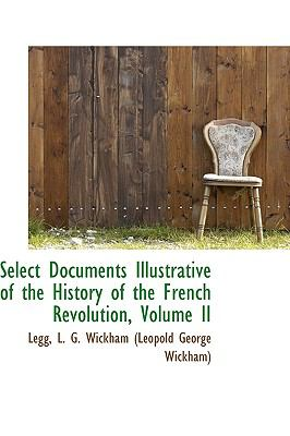 Select Documents Illustrative of the History of the French Revolution N/A 9781113467348 Front Cover