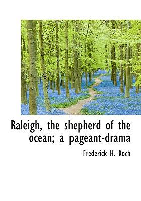 Raleigh, the Shepherd of the Ocean; a Pageant-Dram  N/A edition cover