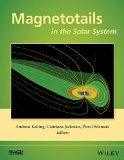 Magnetotails in the Solar System   2015 9781118842348 Front Cover