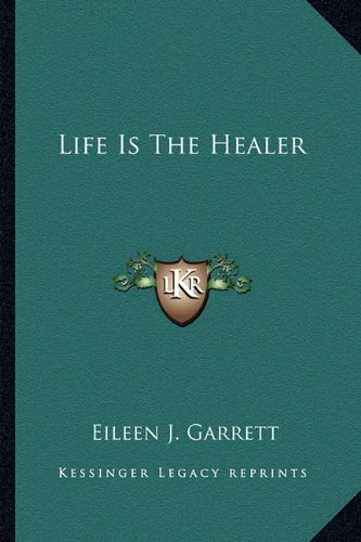 Life Is the Healer N/A 9781162919348 Front Cover