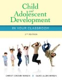 Child and Adolescent Development in Your Classroom:   2014 edition cover