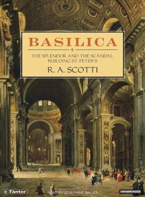 Basilica: The Splendor and the Scandal: Building St. Peter's, Library Edition  2006 9781400132348 Front Cover