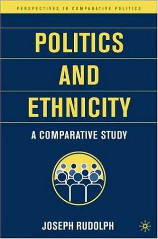 Politics and Ethnicity A Comparative Study  2006 edition cover