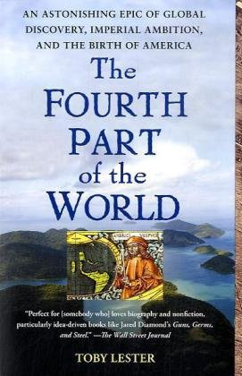 Fourth Part of the World An Astonishing Epic of Global Discovery, Imperial Ambition, and the Birth of America N/A edition cover