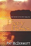 Fiery Roses Book Two in the Band of Roses Trilogy N/A 9781490964348 Front Cover
