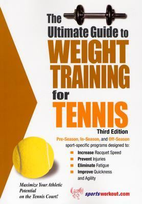 Ultimate Guide to Weight Training for Tennis  3rd 9781932549348 Front Cover