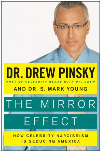 Mirror Effect How Celebrity Narcissism Is Endangering Our Families--And How to Save Them  2010 9780061582349 Front Cover