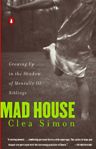 Mad House Growing up in the Shadow of Mentally Ill Siblings  1997 9780140274349 Front Cover