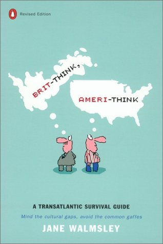Brit-Think, Ameri-Think A Transatlantic Survival Guide, Revised Edition 2nd 2003 (Revised) edition cover