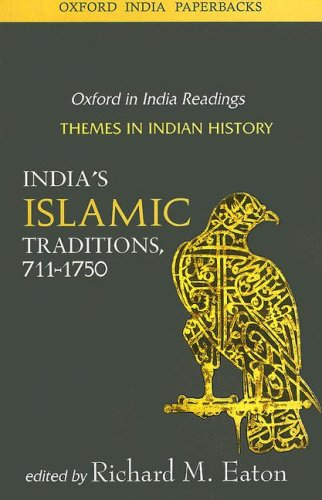 India's Islamic Traditions, 711-1750   2006 edition cover