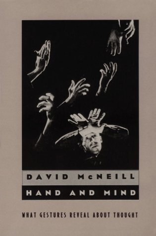 Hand and Mind What Gestures Reveal about Thought  2000 edition cover
